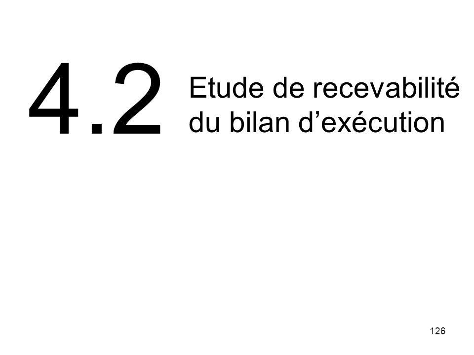 4.2 Etude de recevabilité du bilan d'exécution 126 126