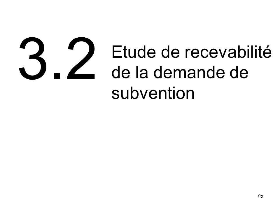 3.2 Etude de recevabilité de la demande de subvention