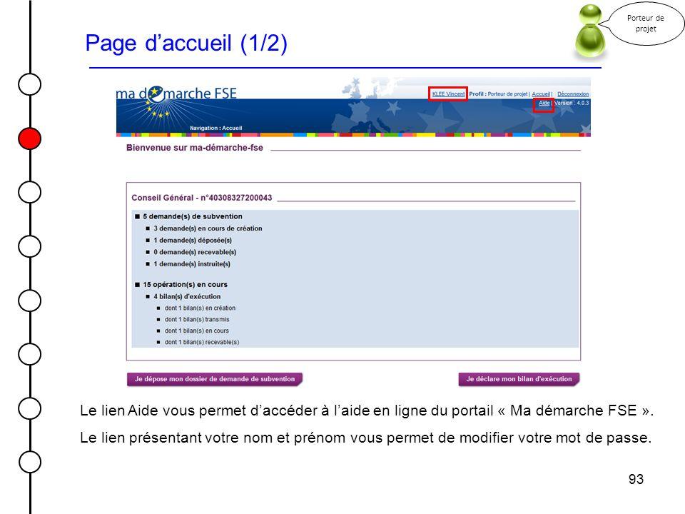 Porteur de projet Page d'accueil (1/2) Le lien Aide vous permet d'accéder à l'aide en ligne du portail « Ma démarche FSE ».