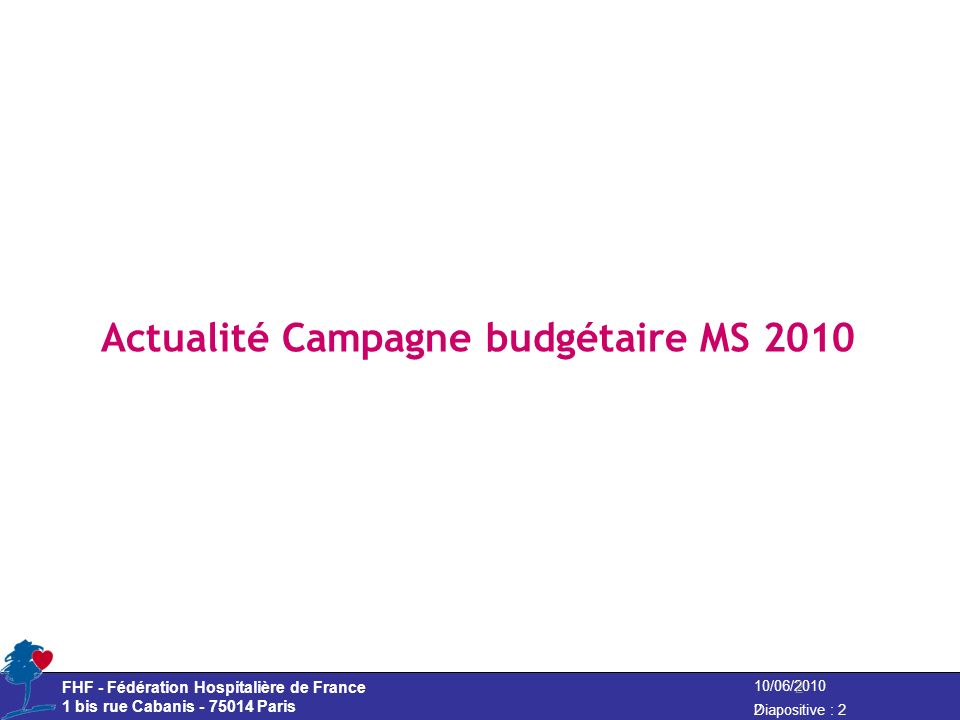 Actualité Campagne budgétaire MS 2010