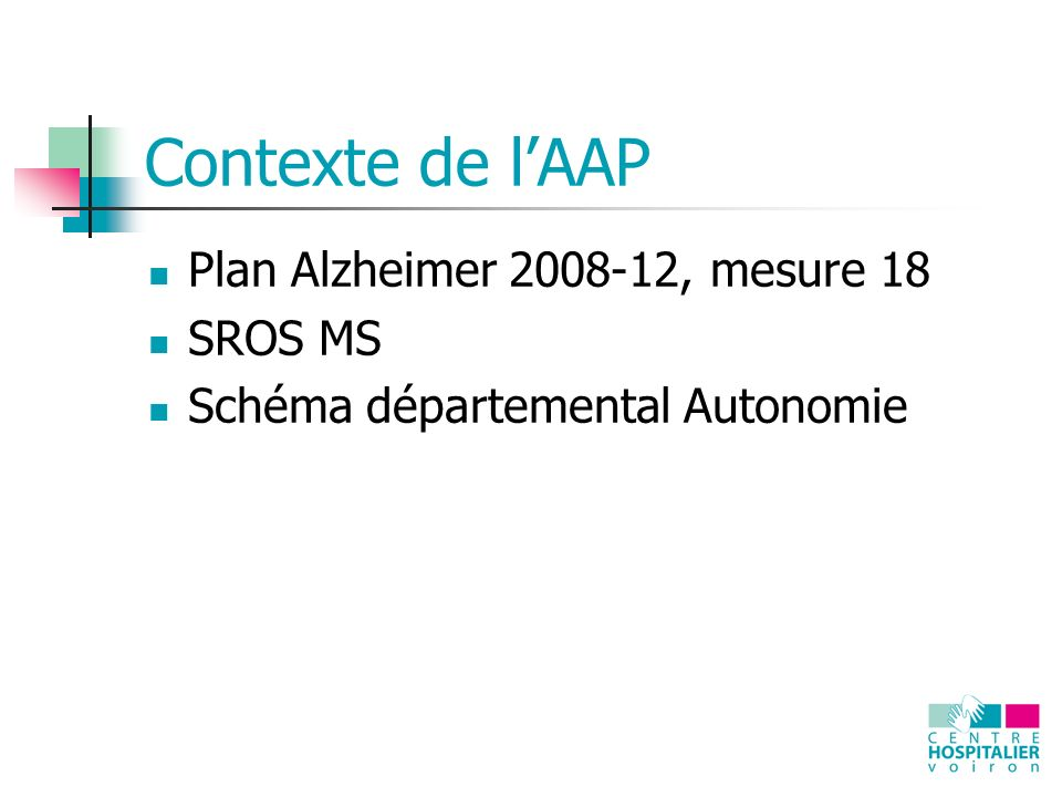 Contexte de l'AAP Plan Alzheimer 2008-12, mesure 18 SROS MS