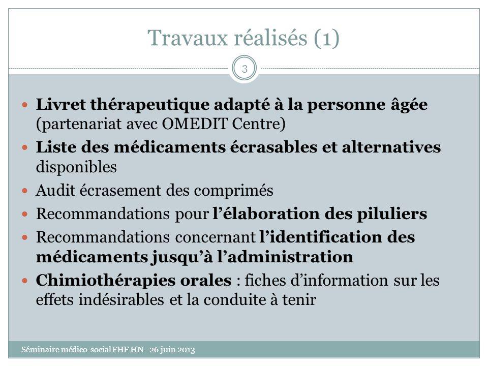 Travaux réalisés (1) Livret thérapeutique adapté à la personne âgée (partenariat avec OMEDIT Centre)