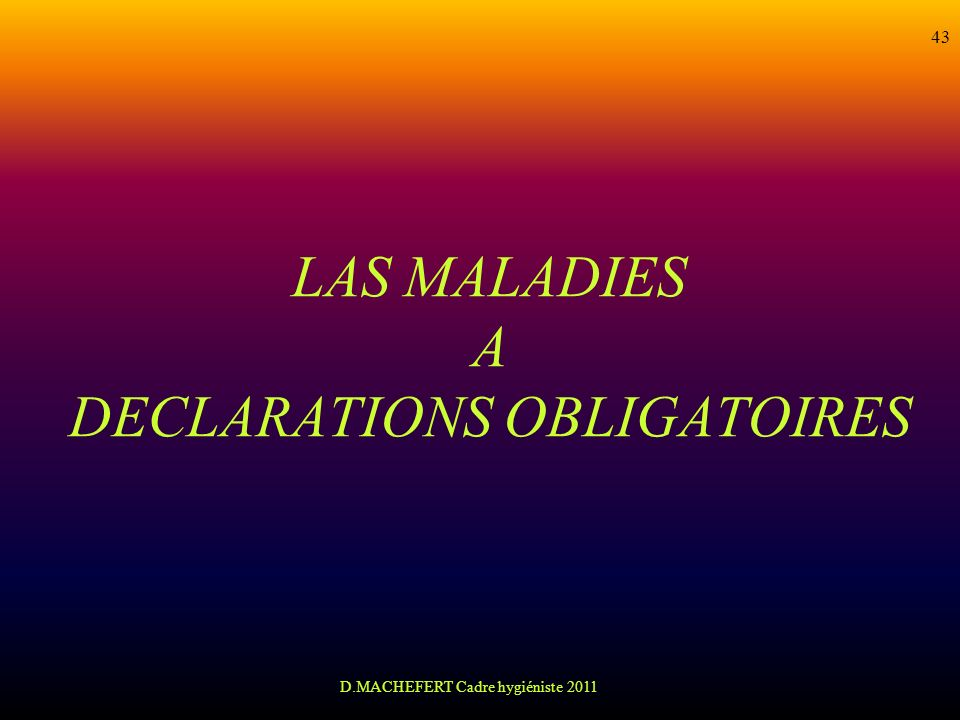 LAS MALADIES A DECLARATIONS OBLIGATOIRES
