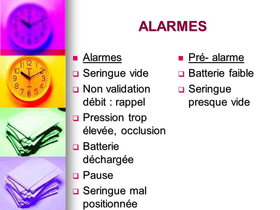 ALARMES Alarmes Seringue vide Non validation débit : rappel