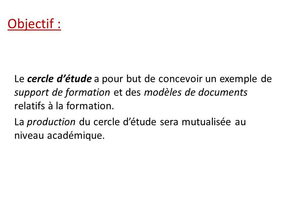 Objectif : Le cercle d'étude a pour but de concevoir un exemple de support de formation et des modèles de documents relatifs à la formation.