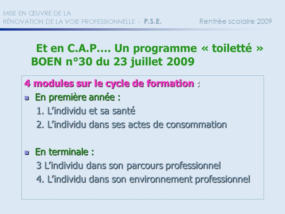 BOEN n°30 du 23 juillet 2009 4 modules sur le cycle de formation :