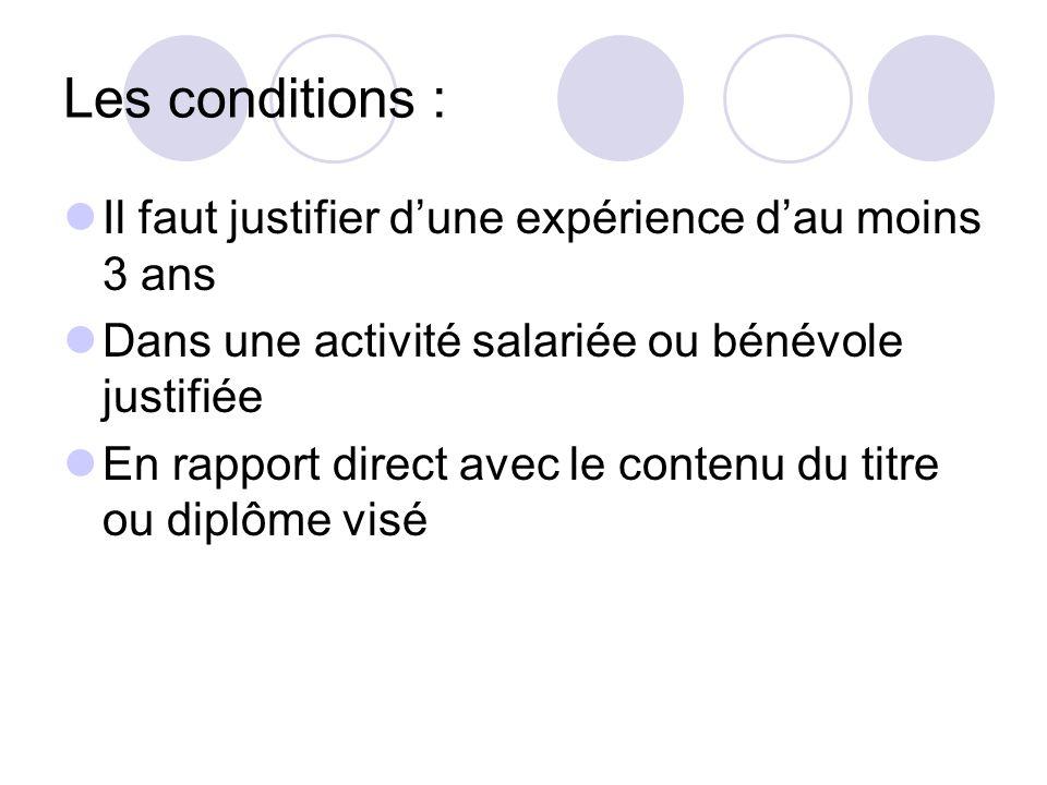 Les conditions : Il faut justifier d'une expérience d'au moins 3 ans