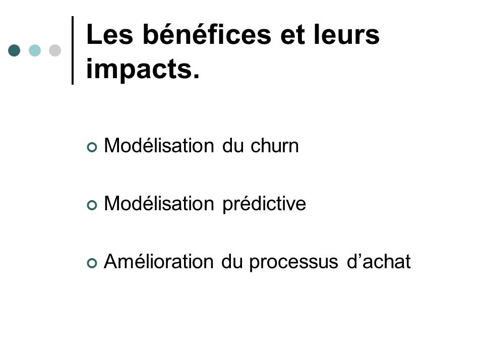 Les bénéfices et leurs impacts.