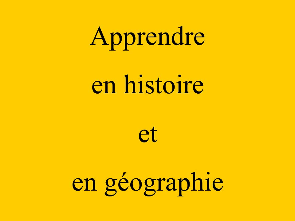 Apprendre en histoire et en géographie