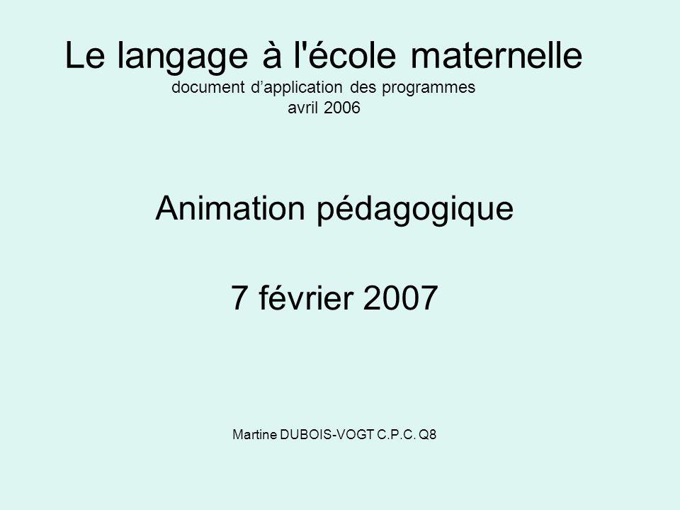 Animation pédagogique 7 février 2007 Martine DUBOIS-VOGT C.P.C. Q8