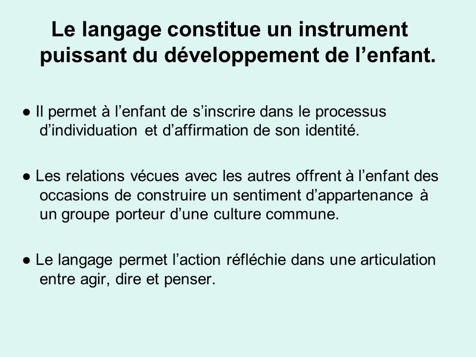 Le langage constitue un instrument puissant du développement de l'enfant.