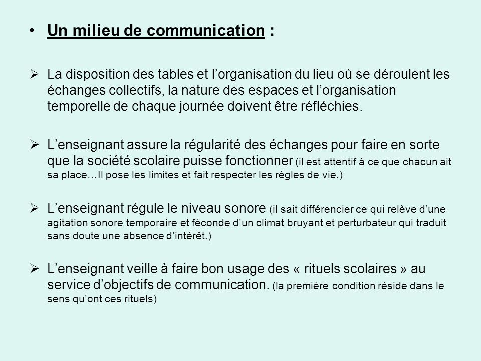 Un milieu de communication :