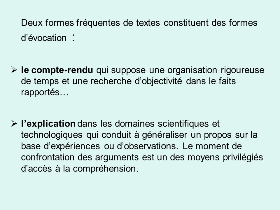 Deux formes fréquentes de textes constituent des formes d'évocation :