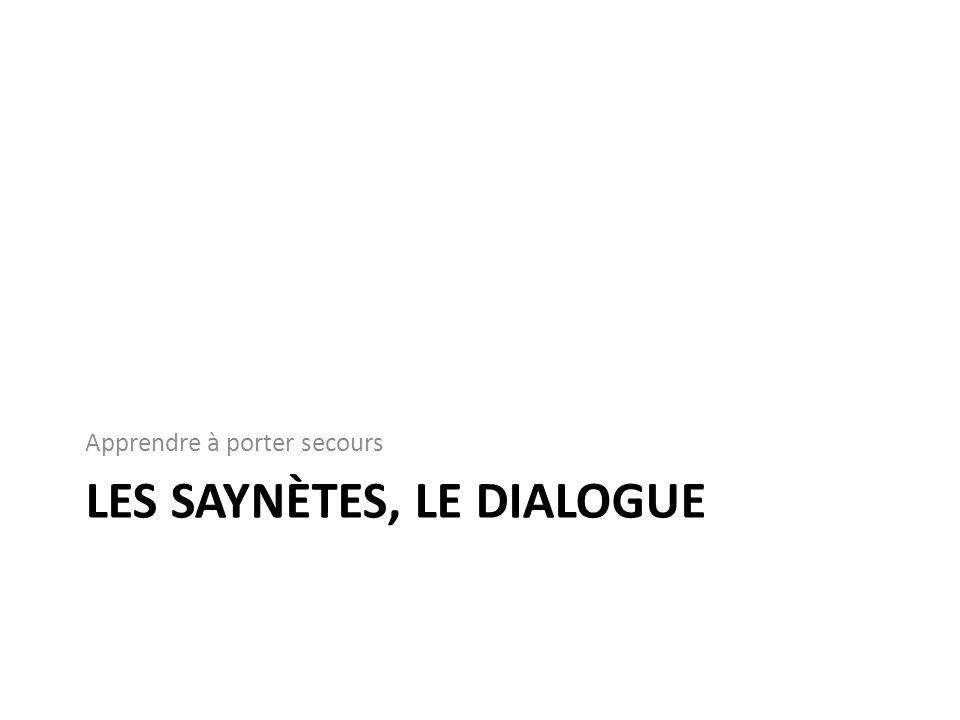 Les saynètes, le dialogue