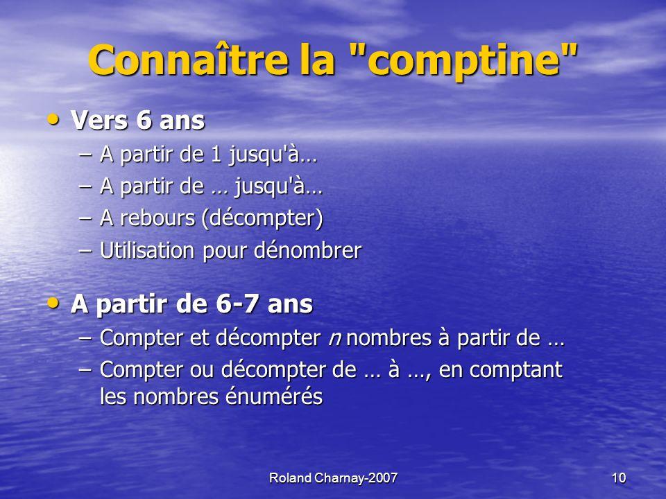 Connaître la comptine Vers 6 ans A partir de 6-7 ans