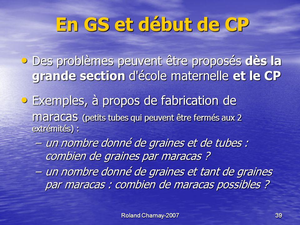 En GS et début de CP Des problèmes peuvent être proposés dès la grande section d école maternelle et le CP.