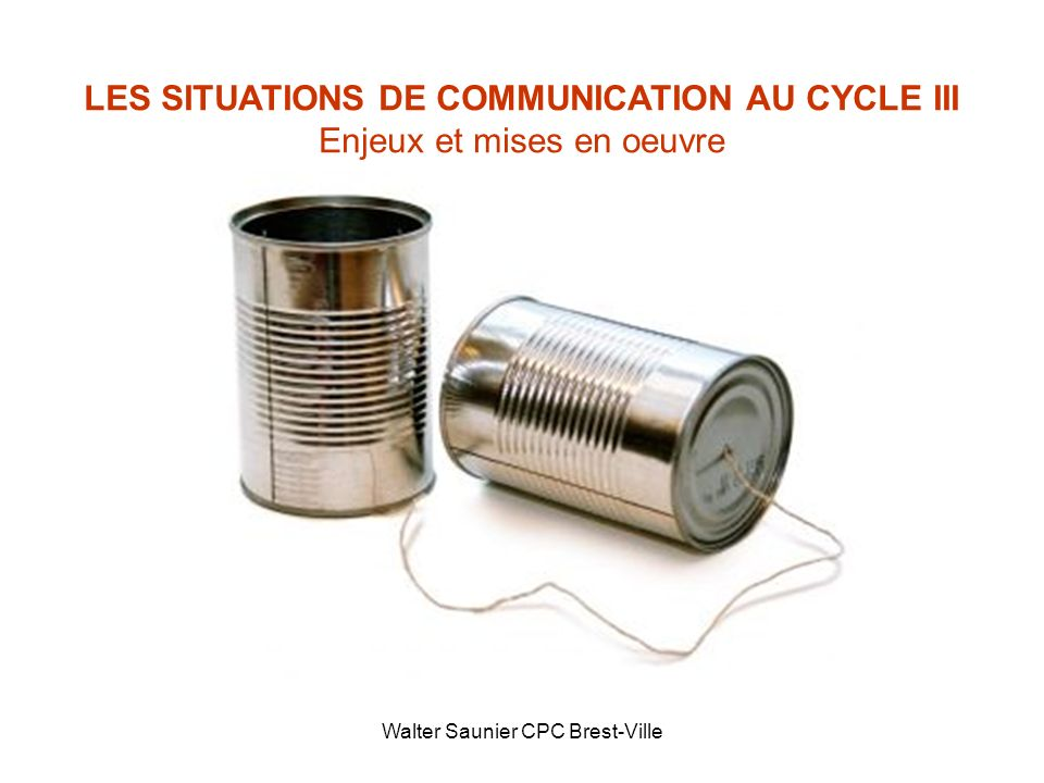 LES SITUATIONS DE COMMUNICATION AU CYCLE III