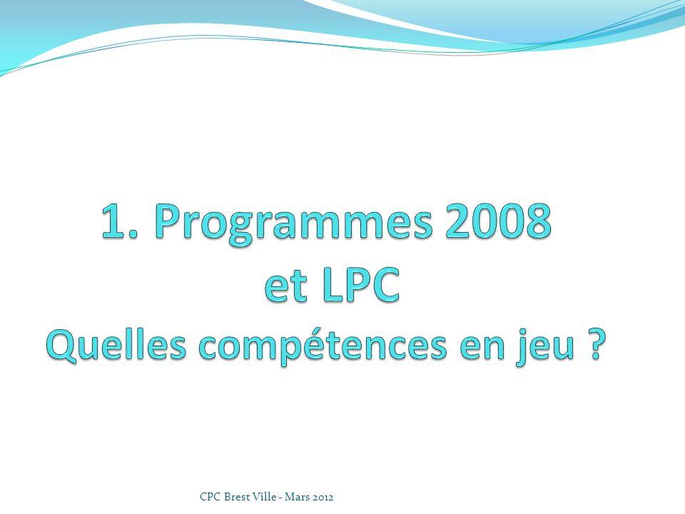 1. Programmes 2008 et LPC Quelles compétences en jeu