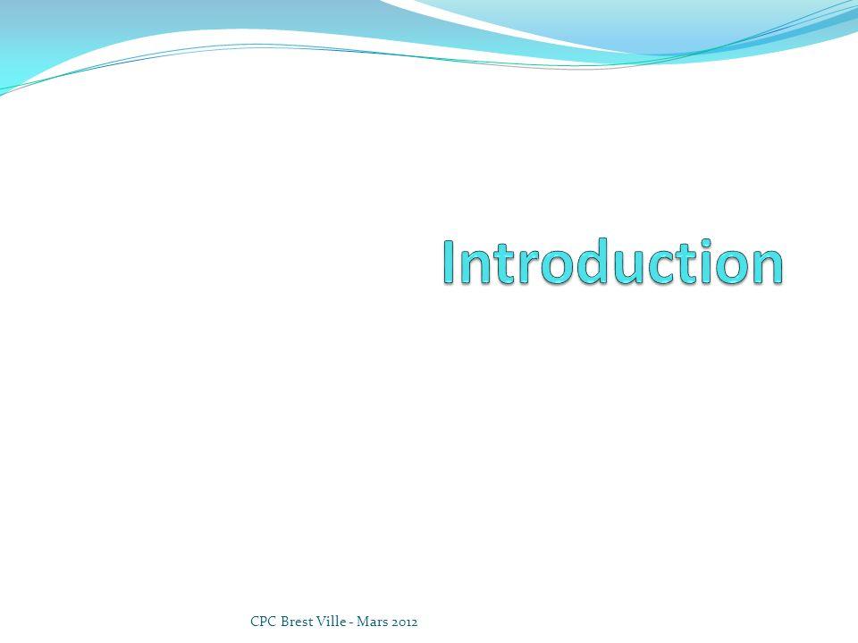 Introduction CPC Brest Ville - Mars 2012