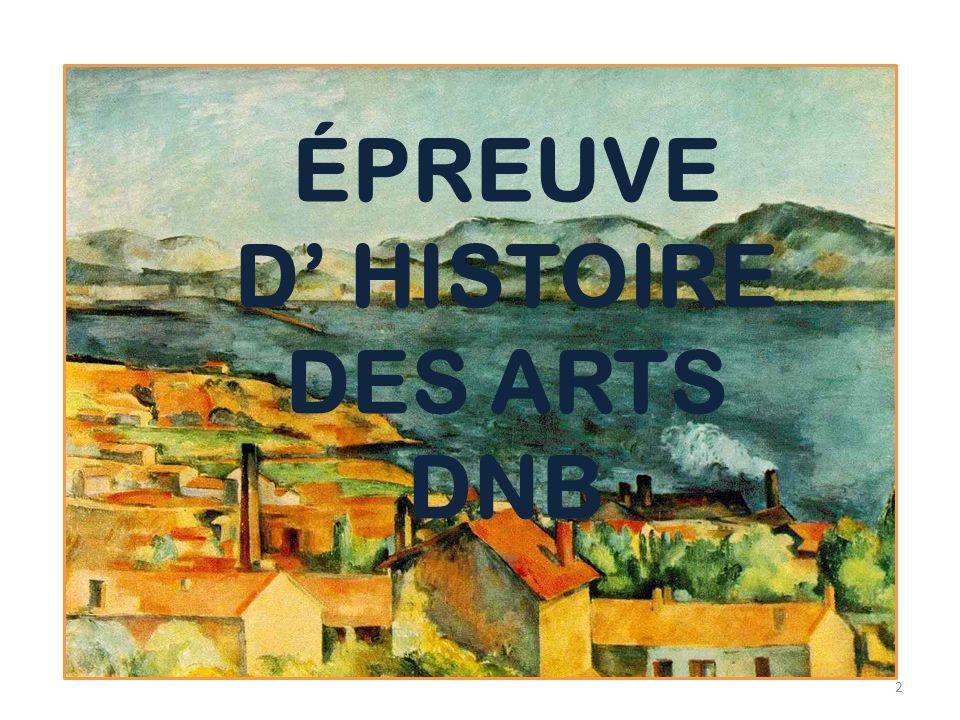 ÉPREUVE D' HISTOIRE DES ARTS DNB