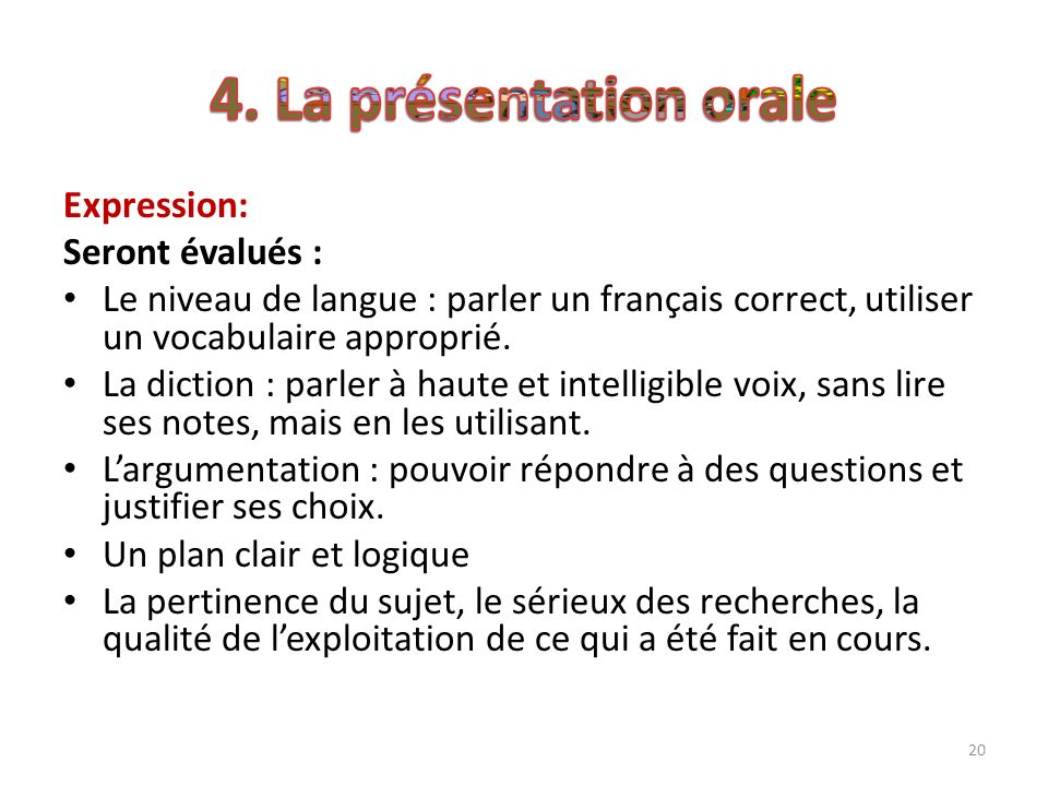 4. La présentation orale Expression: Seront évalués :