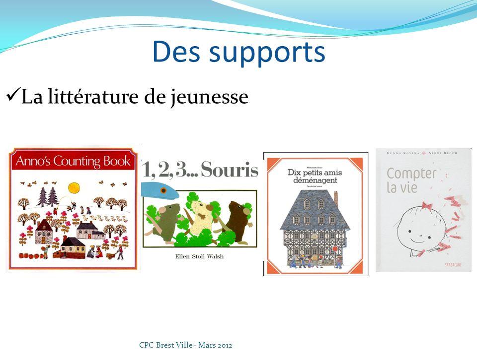 Des supports La littérature de jeunesse CPC Brest Ville - Mars 2012