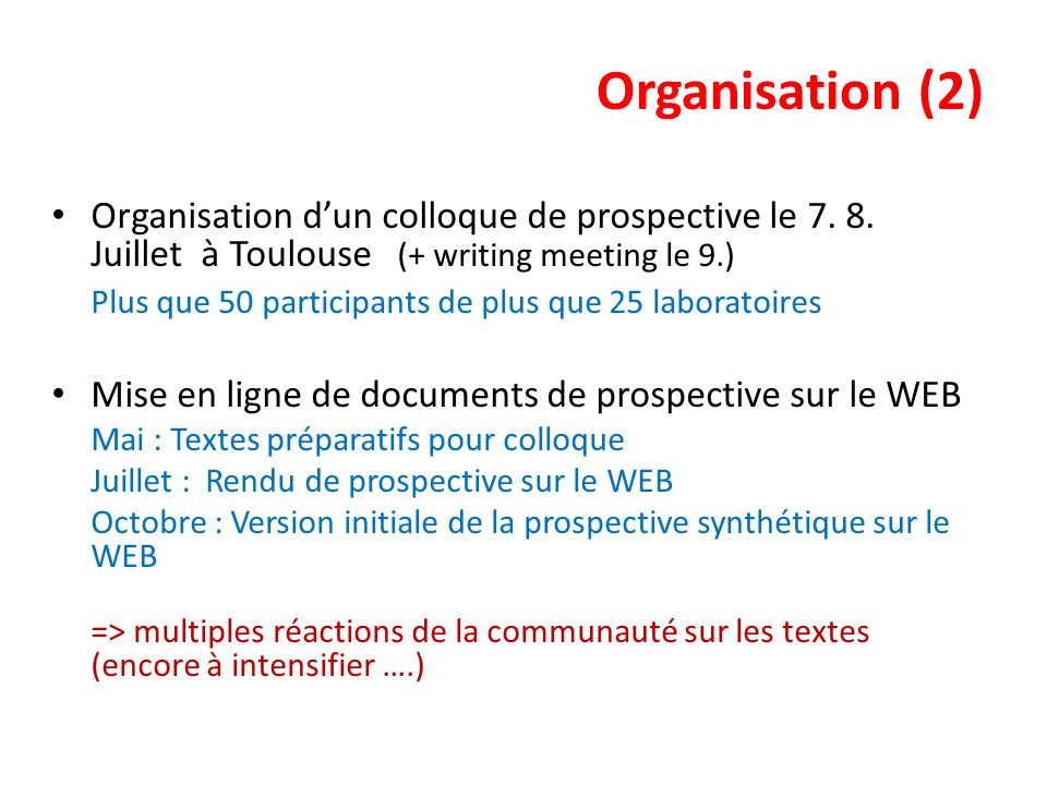 Organisation (2) Organisation d'un colloque de prospective le 7. 8. Juillet à Toulouse (+ writing meeting le 9.)