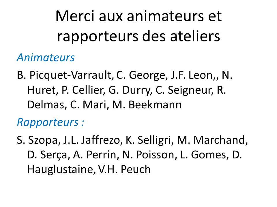 Merci aux animateurs et rapporteurs des ateliers
