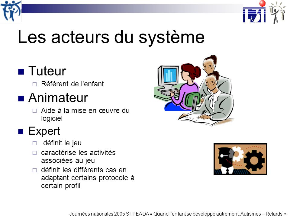 Les acteurs du système Tuteur Animateur Expert Référent de l'enfant