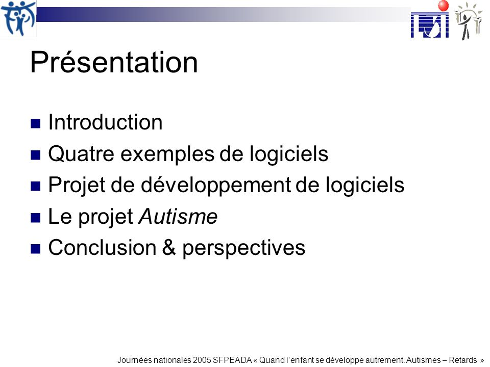 Présentation Introduction Quatre exemples de logiciels