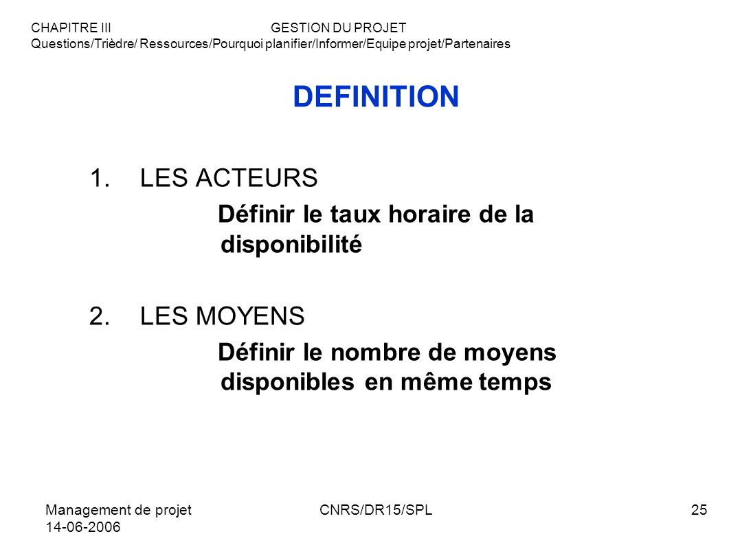Management de projet management de projet cnrs dr15 spl ppt t l charger - Definition de conception ...