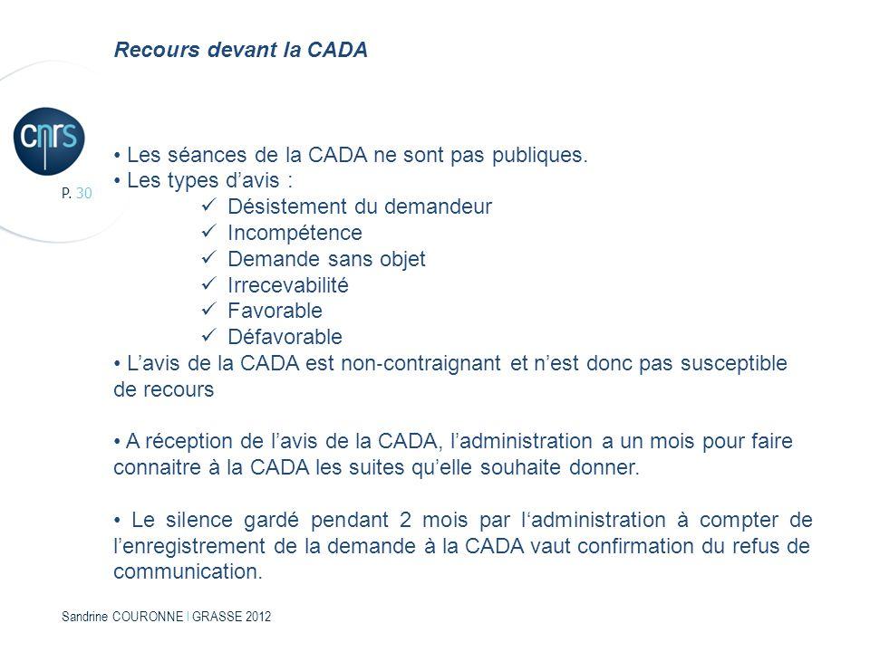 • Les séances de la CADA ne sont pas publiques. • Les types d'avis :