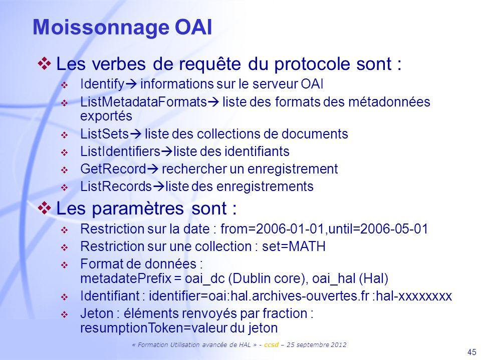 Moissonnage OAI Les verbes de requête du protocole sont :