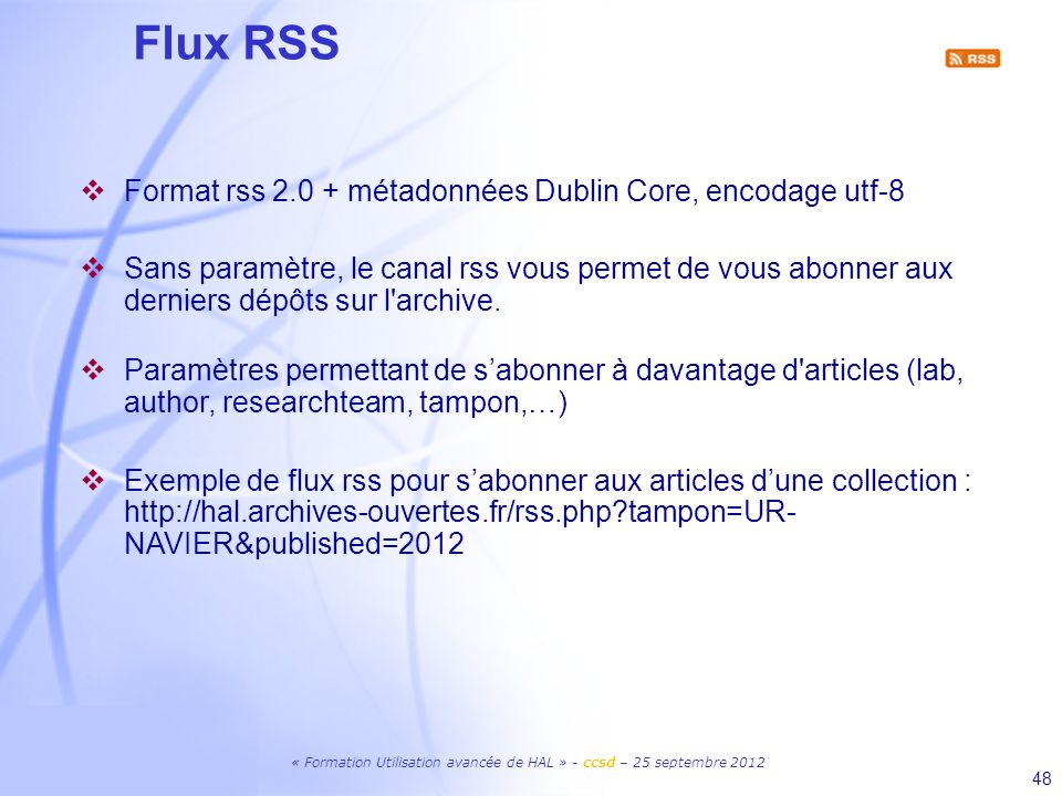 Flux RSS Format rss 2.0 + métadonnées Dublin Core, encodage utf-8