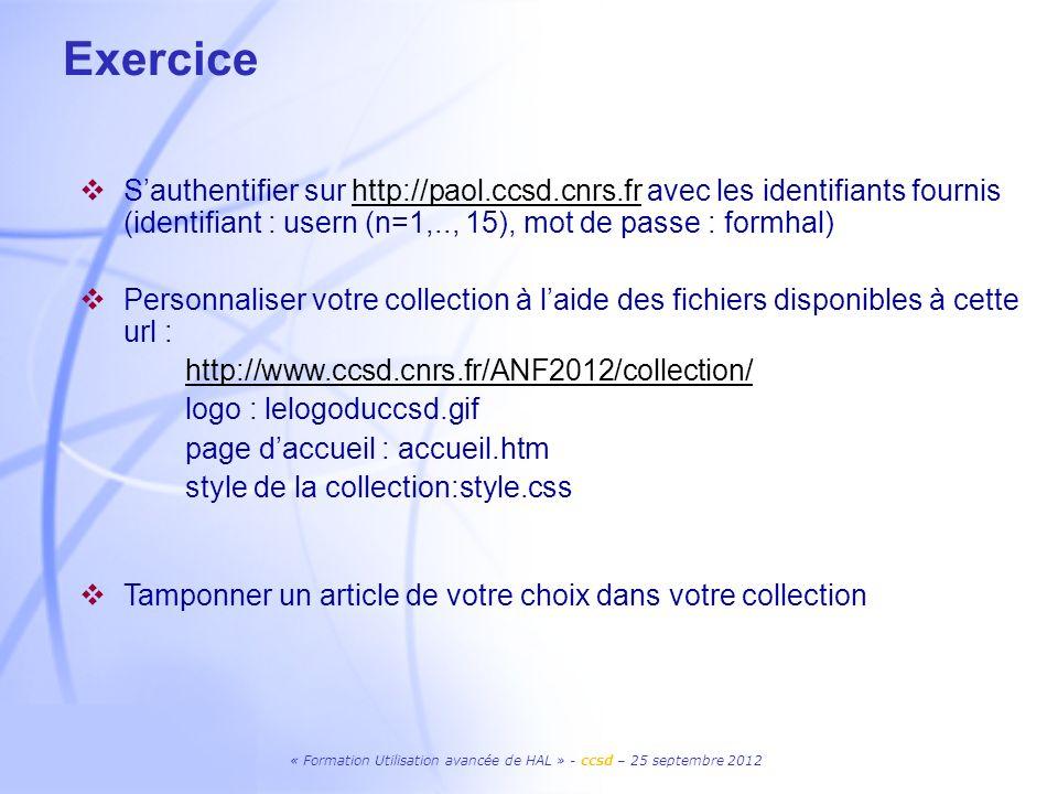 Exercice S'authentifier sur http://paol.ccsd.cnrs.fr avec les identifiants fournis (identifiant : usern (n=1,.., 15), mot de passe : formhal)