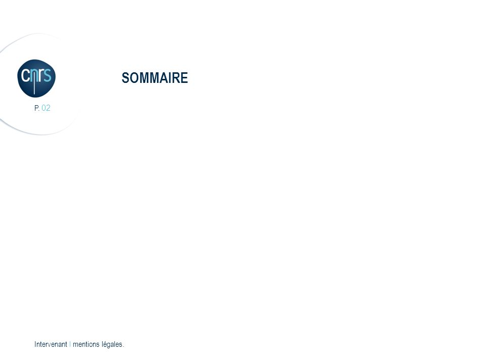 SOMMAIRE P. 02 Intervenant l mentions légales.
