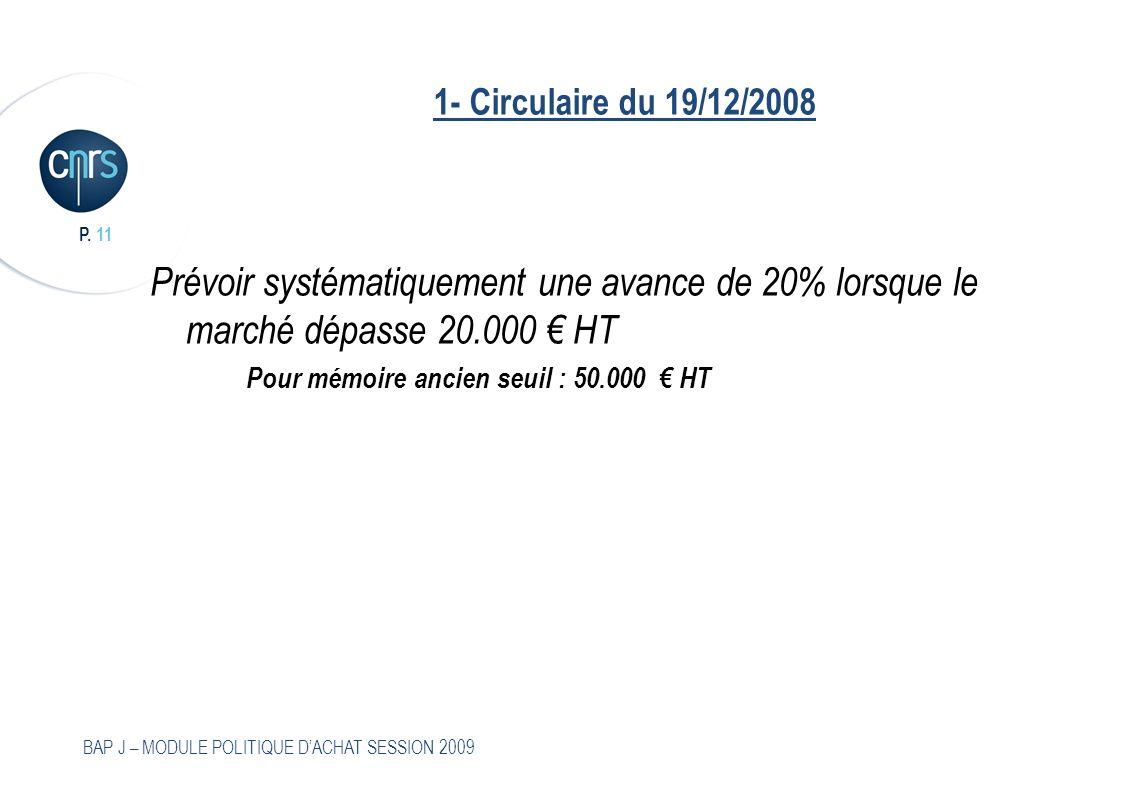 1- Circulaire du 19/12/2008 Prévoir systématiquement une avance de 20% lorsque le marché dépasse 20.000 € HT.