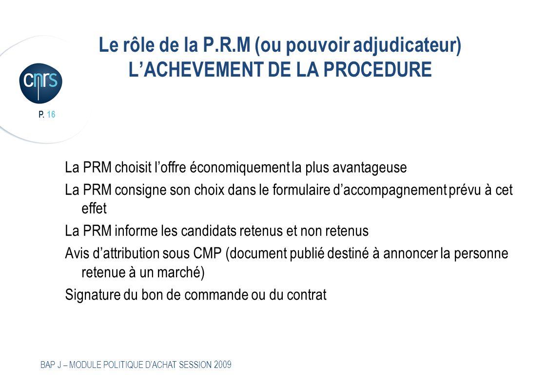 La PRM choisit l'offre économiquement la plus avantageuse
