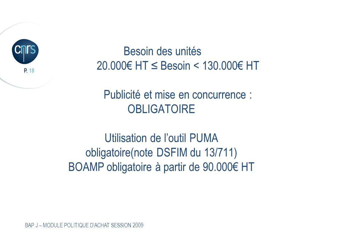 Besoin des unités. 20. 000€ HT ≤ Besoin < 130. 000€ HT