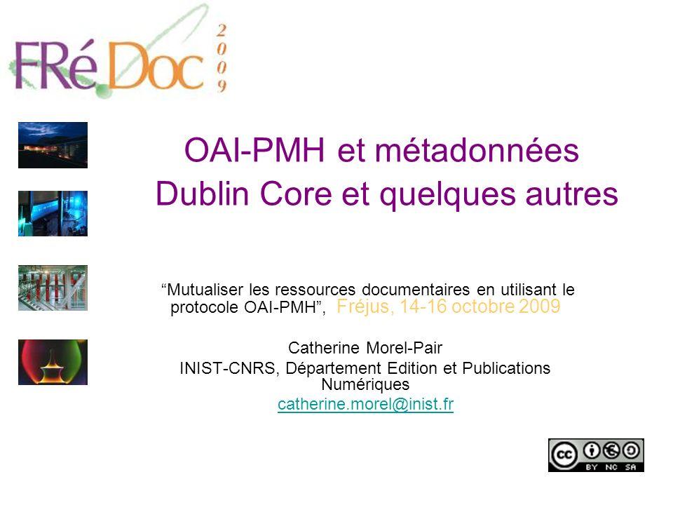 OAI-PMH et métadonnées Dublin Core et quelques autres