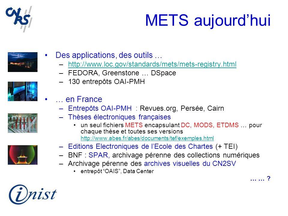 METS aujourd'hui Des applications, des outils … … en France