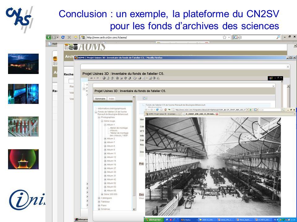 Conclusion : un exemple, la plateforme du CN2SV pour les fonds d'archives des sciences