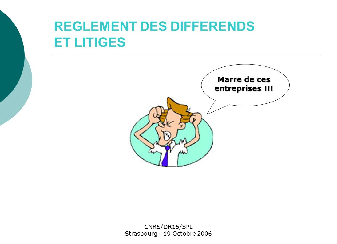 REGLEMENT DES DIFFERENDS ET LITIGES