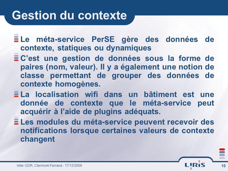 Gestion du contexte Le méta-service PerSE gère des données de contexte, statiques ou dynamiques.