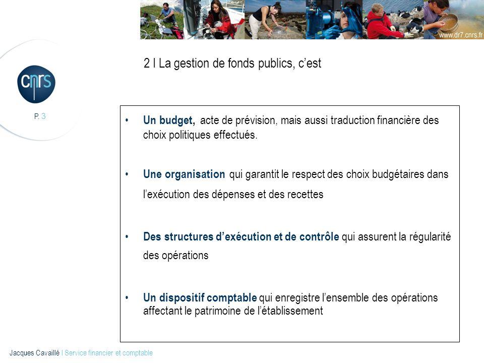 2 I La gestion de fonds publics, c'est