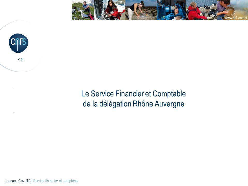 Le Service Financier et Comptable de la délégation Rhône Auvergne