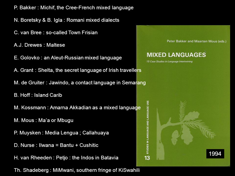 1994 P. Bakker : Michif, the Cree-French mixed language