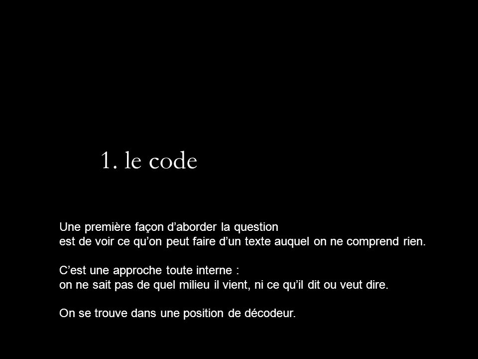 1. le code Une première façon d'aborder la question