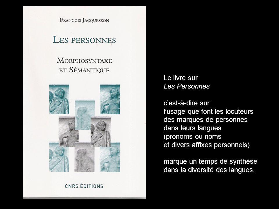 Le livre surLes Personnes. c'est-à-dire sur. l'usage que font les locuteurs. des marques de personnes.