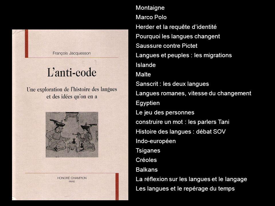 Montaigne Marco Polo. Herder et la requête d'identité. Pourquoi les langues changent. Saussure contre Pictet.